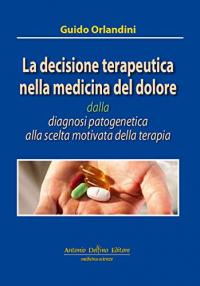 La decisione terapeutica nella medicina del dolore