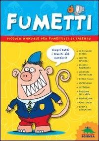Fumetti : manuale per fumettisti di talento / testo di Kate Brookes ; fumetti di Tim Benton