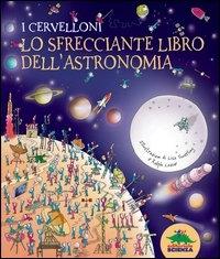I Cervelloni. Lo sfrecciante libro dell'astronomia