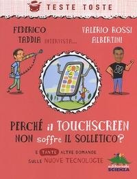 Perché il touchscreen non soffre il solletico