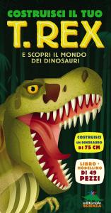 Costruisci il tuo T. Rex e scopri il mondo dei dinosauri