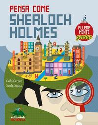 Pensa come Sherlock Holmes