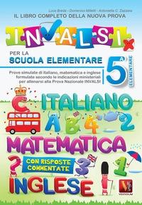 Il libro completo della nuova prova INVALSI per la scuola elementare