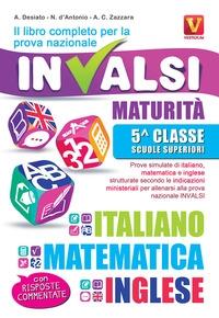 Il libro completo per la prova nazionale INVALSI. Maturità, 5ª classe Scuole superiori