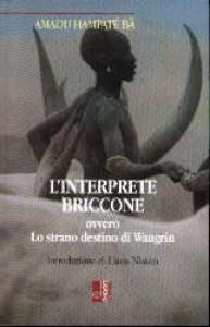 L'interprete briccone, ovvero, Lo strano destino di Wangrin