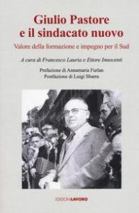 Giulio Pastore e il sindacato nuovo