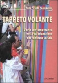 Tappeto volante: l'arte contemporanea e la valorizzazione del contesto sociale