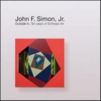 John F. Simon Jr: outside in