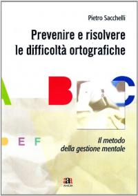 Prevenire e risolvere le difficoltà ortografiche con il metodo della gestione mentale