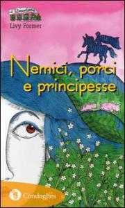 Nemici, porci e principesse