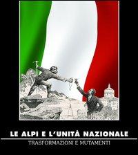 Le Alpi e l'Unita nazionale, trasformazioni e mutamenti