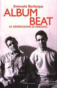Album beat : la generazione di Kerouac / Emanuele Bevilacqua