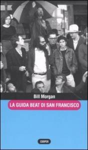 La guida beat di San Francisco / Bill Morgan