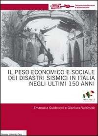 Il peso economico e sociale dei disastri sismici in Italia negli ultimi 150 anni, 1861 - 2011