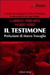 Il testimone / Gabriele Ferraresi, Mario Nero