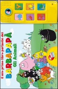 Il mio primo libro parlante dei Barbapapà. Gli animali