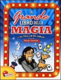 Il grande libro della magia e dei trucchi più famosi