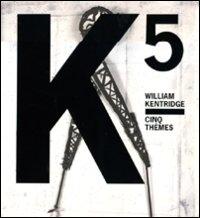William Kentridge, Cinq Thèmes
