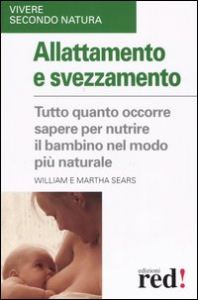 Allattamento e svezzamento / William Sears, Matha Sears