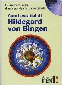 Canti estatici di Hildegardis von Bingen