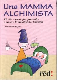Una mamma alchimista / Gianfranco Trapani