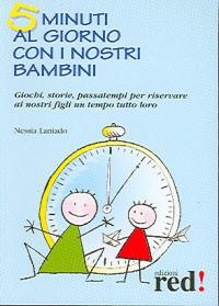 5 minuti al giorno con i nostri bambini / Nessia Laniado, Gianfilippo Pietra