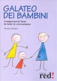 Galateo dei bambini : comportarsi bene in tutte le circostanze / Nessia Laniado