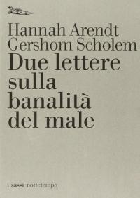 Due lettere sulla banalità del male