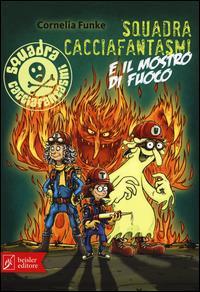 Squadra cacciafantasmi e il mostro di fuoco