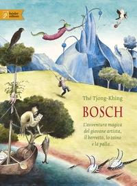 Bosch : l'avventura magica del giovane artista, il berretto, lo zaino e la palla... / Thé Tjong-Khing