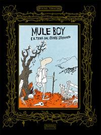 Mule Boy e il troll dal cuore strappato