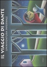 Il viaggio di Dante : un'avventura infernale / testo di Virginia Jewiss ; illustrazioni di Aline Cantono di Ceva ; da un'idea di Christiana Castenetto