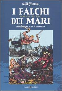 I falchi dei mari = Hawks of tne seas / Will Eisner