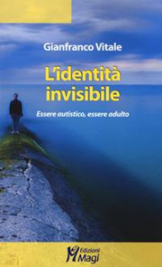 L'identità invisibile: essere autistico, essere adulto