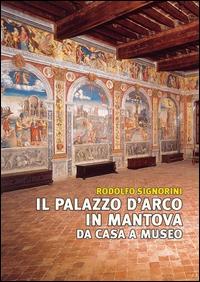 Il Palazzo d'Arco in Mantova