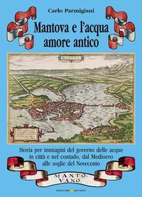Mantova e l'acqua amore antico