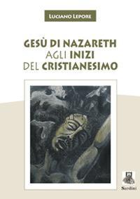 Gesù di Nazareth agli inizi del cristianesimo