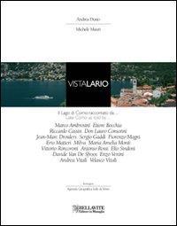 Vista Lario : il Lago di Como raccontato da... / Andrea Dusio, Michele Mauri ; immagini Agenzia geografica Sole di Vetro