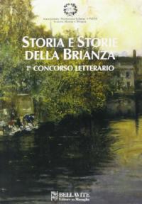 Storia e storie della Brianza : 1. concorso letterario / [testi Laura Cici ...[et al.]