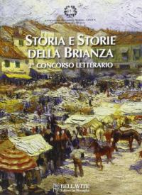 Storia e storie della Brianza : 2. concorso letterario / [testi Paola Caronni ... et al.]