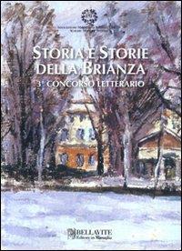 Storia e storie della Brianza : 3. concorso letterario / [testi Ivan Castellani ... et al.]