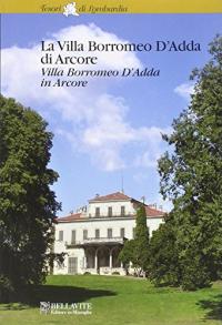 La villa Borromeo d'Adda di Arcore = Villa Borromeo d'Adda in Arcore / Domenico Flavio Ronzoni