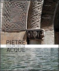 Pietre color delle acque : il Romanico del Lario / Angelo Sala ; prefazione Angelo Scola ; immagini Agenzia Geografica Sole di Vetro