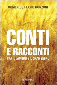 Conti e racconti tra il Lambro e il Gran Zebrù / Domenico Flavio Ronzoni