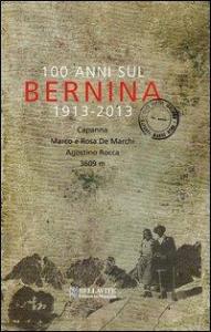 100 anni sul Bernina