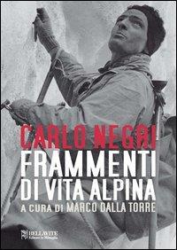 Frammenti di vita alpina / Carlo Negri ; a cura di Marco Dalla Torre