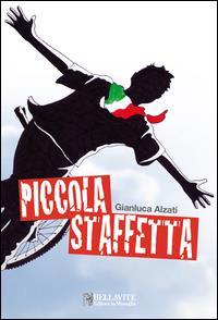 Piccola staffetta / Gianluca Alzati