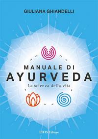 Il manuale di Ayurveda
