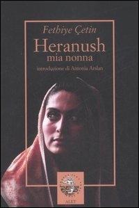 Heranush mia nonna / Fethiye Cetin ; introduzione di Antonia Arslan ; romanzo tradotto dal turco da Fabrizio Beltrami