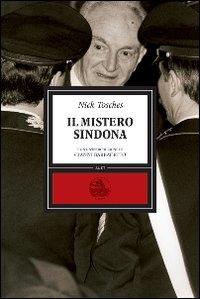Il mistero Sindona / Nick Tosches ; con uno scritto di Gianni Barbacetto ; tradotto da Giulia Bontempi e Alda Carrer